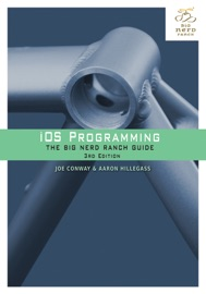 iOS Programming: The Big Nerd Ranch Guide, 3/e - Joe Conway & Aaron Hillegass