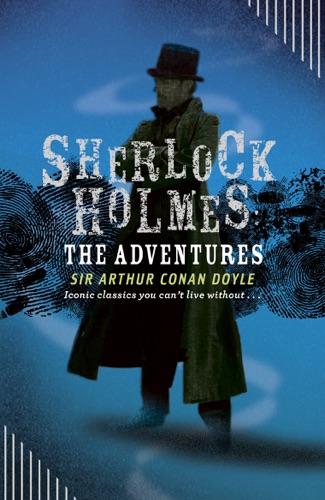Arthur Conan Doyle - Sherlock Holmes: The Adventures