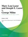 Mary Lou Lazor And Joseph E Lazor V George Milne