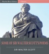 Some Of Sir Walter Scotts Poems Illustrated Edition
