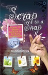 Scrap In A Snap Proven 15 Minute Solutions For The Busy Scrapbooker