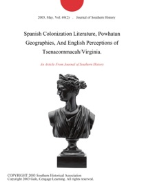 Spanish Colonization Literature Powhatan Geographies And English Perceptions Of Tsenacommacah Virginia