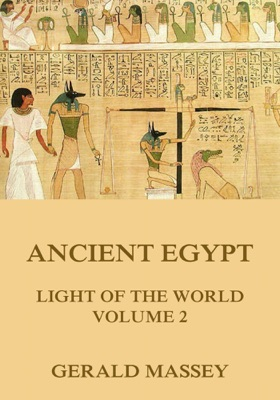 Ancient Egypt - Light Of The World, Volume 2