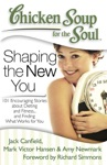 Chicken Soup For The Soul Shaping The New You