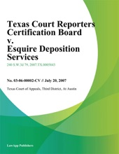 Texas Court Reporters Certification Board V. Esquire Deposition Services