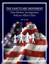 The Sanctuary Movement How Broken Immigration Policies Affect Cities