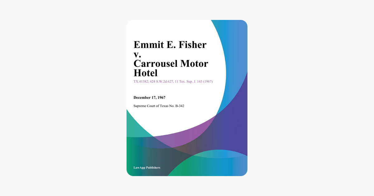 ‎Emmit E  Fisher v  Carrousel Motor Hotel