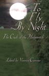 To Fly By Night An Anthology Of Hedgewitchery