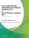 Arkwright-Boston Manufacturers Mutual Insurance Co V Great Western Airlines Inc