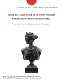 EATING AND ACCULTURATION IN A FILIPINO AMERICAN POPULATION ON A SMALL HAWAIIAN ISLAND.