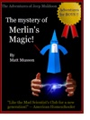 The Mystery Of Merlins Magic