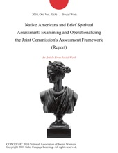 Native Americans And Brief Spiritual Assessment: Examining And Operationalizing The Joint Commission's Assessment Framework (Report)