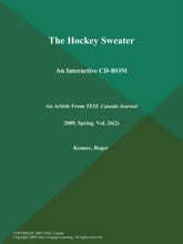 The Hockey Sweater: An Interactive CD-ROM