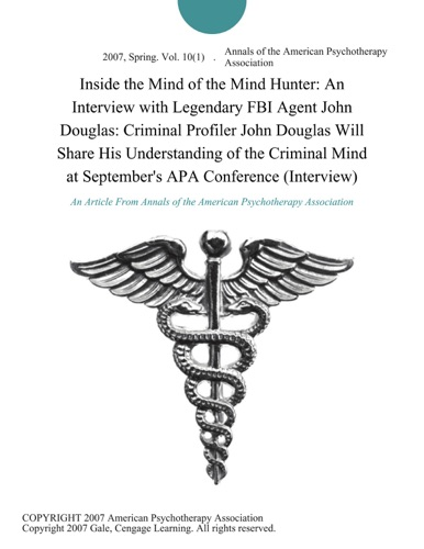 Inside the Mind of the Mind Hunter: An Interview with