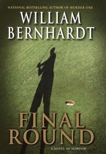 William Bernhardt - Final Round