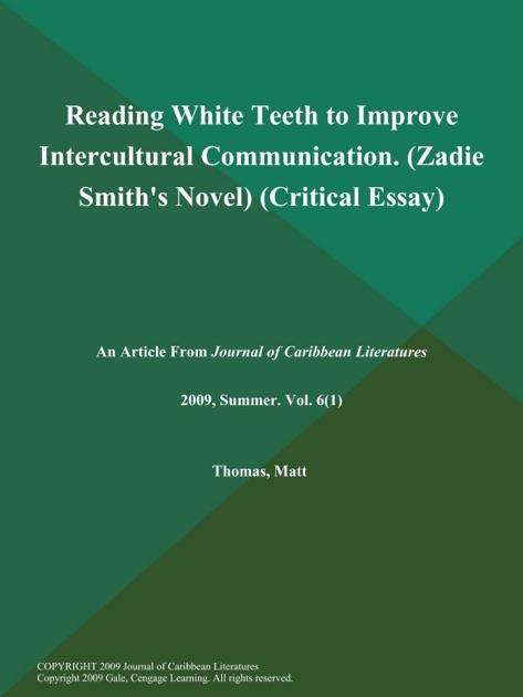 white teeth zadie smith critical essay Essays and criticism on zadie smith - zadie smith extended criticism   zadie smith extended criticism - essay  commercial and.
