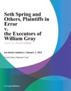 Seth Spring And Others Plaintiffs In Error V The Executors Of William Gray