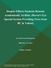 Despite Efforts Students Remain Academically At-Risk (Raven's Eye: Special Section Providing News from BC & Yukon)