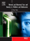 Normal And Abnormal Fear And Anxiety In Children And Adolescents