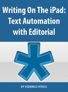 Writing On The iPad: Text Automation with Editorial ebook
