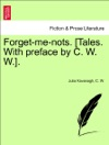 Forget-me-nots Tales With Preface By C W W Vol I