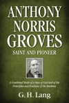 Anthony Norris Groves Saint And Pioneer