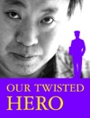 Our Twisted Hero