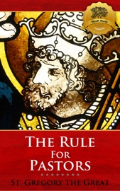 THE RULE FOR PASTORS (PASTORAL CARE)