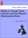 Notes On South Cave Church And The Recent Discoveries There