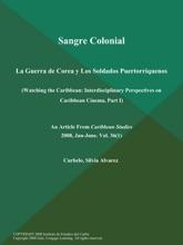 Sangre Colonial: La Guerra de Corea y Los Soldados Puertorriquenos (Watching the Caribbean: Interdisciplinary Perspectives on Caribbean Cinema, Part I)