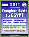 2011 Complete Guide To Egypt Mubarak Government And Politics NDP Military Muslim Brotherhood Human Rights History Economy American Response To Protest Crisis - Authoritative Coverage
