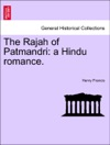 The Rajah Of Patmandri A Hindu Romance
