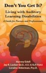 Dont You Get It Living With Auditory Learning Disabilities