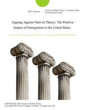 Arguing Against Nativist Theory: The Positive Impact of Immigration in the United States.