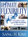 Ultimate Flexiblity Complete Guide To Stretching For Martial Arts