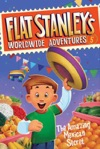 Flat Stanleys Worldwide Adventures 5 The Amazing Mexican Secret