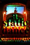 A Static Dance