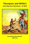 Thompson And Whites Little Big Horn Narratives Of 1876