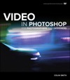 Video In Photoshop For Photographers And Designers