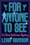 For Anyone To See An Olivia Hutchinson Mystery