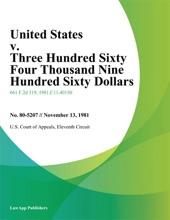 United States v. Three Hundred Sixty Four Thousand Nine Hundred Sixty Dollars