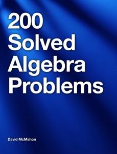 200 Solved Algebra Problems da David McMahon