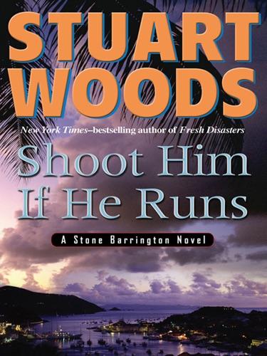 Stuart Woods - Shoot Him If He Runs