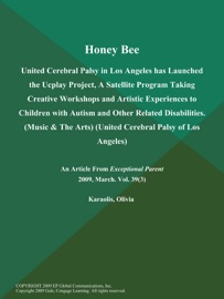 Honey Bee United Cerebral Palsy In Los Angeles Has Launched The Ucplay Project A Satellite Program Taking Creative Workshops And Artistic Experiences To Children With Autism And Other Related Disabilities Music The Arts United Cerebral Palsy Of Los Angeles