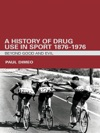 A History Of Drug Use In Sport 1876  1976