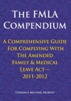 The Fmla Compendium A Comprehensive Guide For Complying With The Amended Family  Medical Leave Act 2011-2012