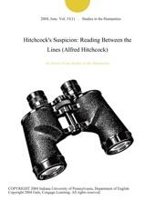 Hitchcock's Suspicion: Reading Between the Lines (Alfred Hitchcock)