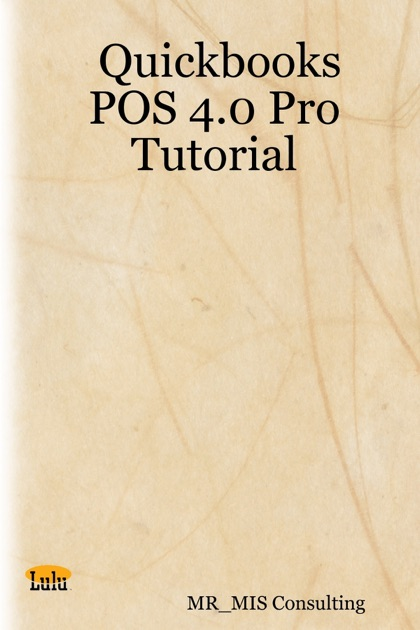 Quickbooks POS 4 0 Pro Tutorial by MR_MIS Consulting on Apple Books