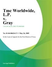 TMC Worldwide, L.P. V. Gray