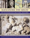 Alexander The Great An Illustrated Military History